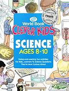 Clever kids science : ages 8-10.