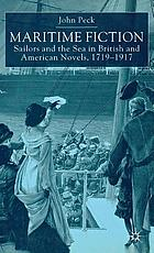 Maritime fiction : sailors and the sea in British and American novels, 1719-1917