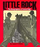 Little Rock : the desegregation of Central High
