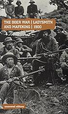 The Boer War : Ladysmith and Mafeking, 1900.
