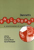 Dennett's philosophy : a comprehensive assessment