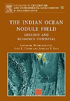 The Indian Ocean nodule field : geology and resource potential