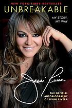 Unbreakable : my story, my way : a memoir
