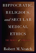 Hippocratic, religious, and secular medical ethics : the points of conflict