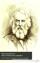 Final memorials of Henry Wadsworth Longfellow;