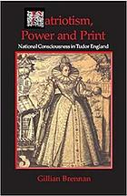Patriotism, power and print : national consciousness in sixteenth-century England