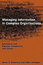 Managing information in complex organizations : semiotics and signals, complexity and chaos