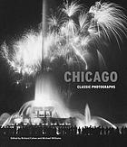 Chicago : classic photographs
