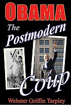 Obama : the postmodern coup: making of a Manchurian candidate