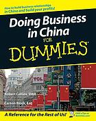 Doing Business in China For Dummies.