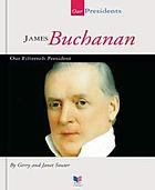 James Buchanan : our fifteenth president