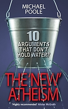 The 'new' atheism : ten arguments that don't hold water