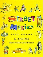Street music : city poems