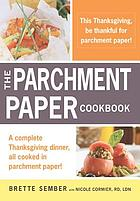 A parchment paper thanksgiving : a healthy, fast, and delicious holiday menu