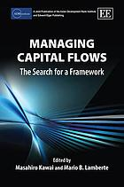 Managing capital flows : the search for a framework