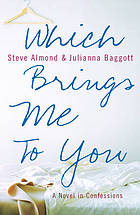 Which brings me to you : a novel in confessions