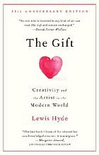 The gift creativity and the artist in the modern world.