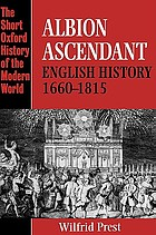 Albion ascendant : English history, 1660-1815