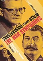 The war symphonies : Shostakovich against Stalin