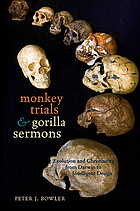 Monkey trials and gorilla sermons : evolution and Christianity from Darwin to intelligent design