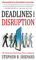 Deadlines and disruption : the turbulent road from print to digital