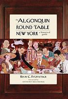 The Algonquin Round Table New York : a historical guide