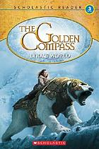 The golden compass : Lyra's world