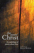 The poets' Christ : an anthology of poetry about Jesus