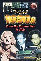 The 1950s from the Korean War to Elvis