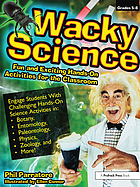 Wacky science : fun and exciting hands-on activities for the classroom