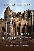 Early Libyan Christianity : uncovering a North African tradition