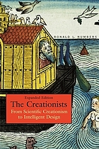 The creationists : from scientific creationism to intelligent design