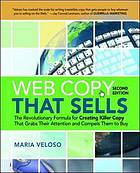 Web copy that sells : the revolutionary formula for creating copy that grabs their attention and compels them to buy