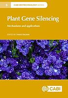Plant gene silencing : mechanisms and applications