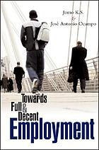 Towards full and decent employment
