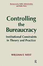 Controlling the bureaucracy : institutional constraints in theory and practice