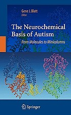 The neurochemical basis of autism : from molecules to minicolumns