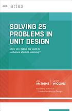 Solving 25 problems in unit design : how do I refine my units to enhance student learning?