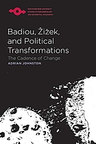 Badiou, Žižek, and political transformations : the cadence of change