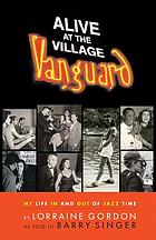 Alive at the Village Vanguard : my life in and out of jazz time