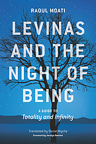 Levinas and the Night of Being : a Guide to Totality and Infinity.