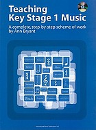 Teaching Key stage 1 Music : a complete, step-by-step scheme of work