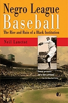 Negro league baseball : the rise and ruin of a Black institution