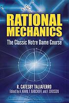 Rational Mechanics : the Classic Notre Dame Course