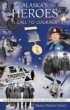 Alaska's heroes : a call to courage