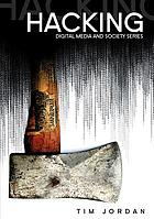 Hacking : digital media and technological determinism