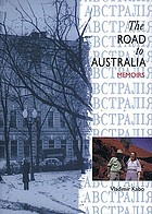 The road to Australia : memoirs