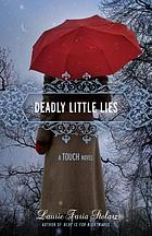 Deadly little lies : a touch novel