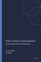 Exiles, emigrés and intermediaries : Anglo-Italian cultural transactions