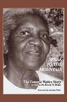 Speak to the mountain : the Tommie Waites story